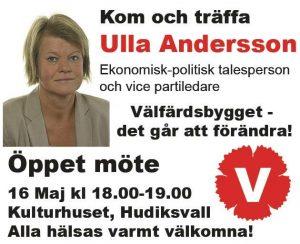 """Kom och träffa Ulla Andersson. Öppet Möte Hudiksvall 16 maj kl 18-19. Kulturhuset. """"Välfärdsbygget - det går att förändra!"""". Varmt välkommen!"""